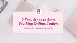 2 Easy Steps to Start Working Online, Today
