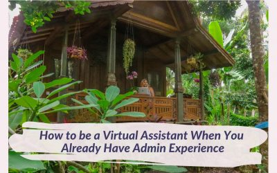 How to be a Virtual Assistant When You Already Have Admin Experience