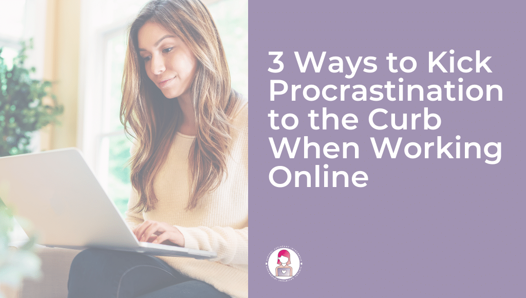 3 ways to kick procrastination to the curb featured