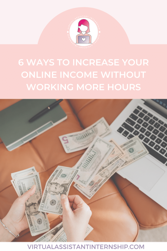 6 Ways to Increase Your Online Income Without Working More Hours